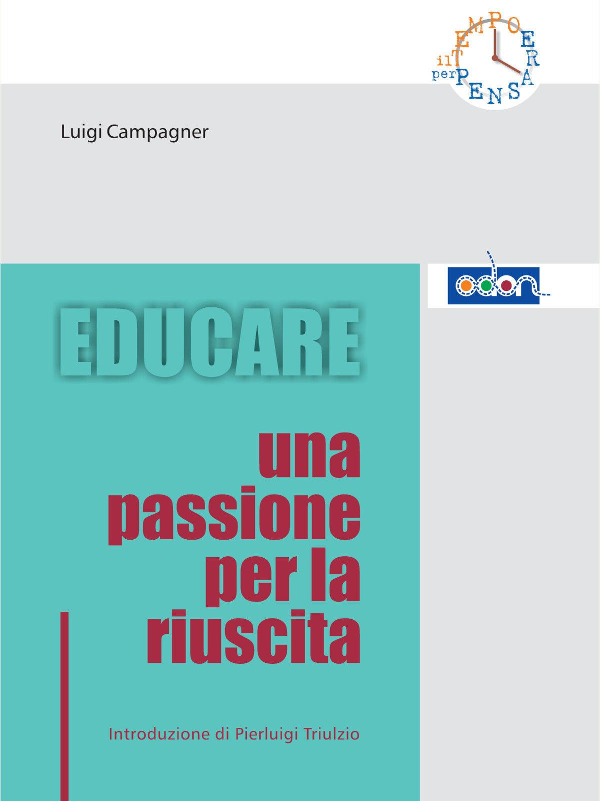 Immagine della copertina del libro Educare, una passione per la riuscita