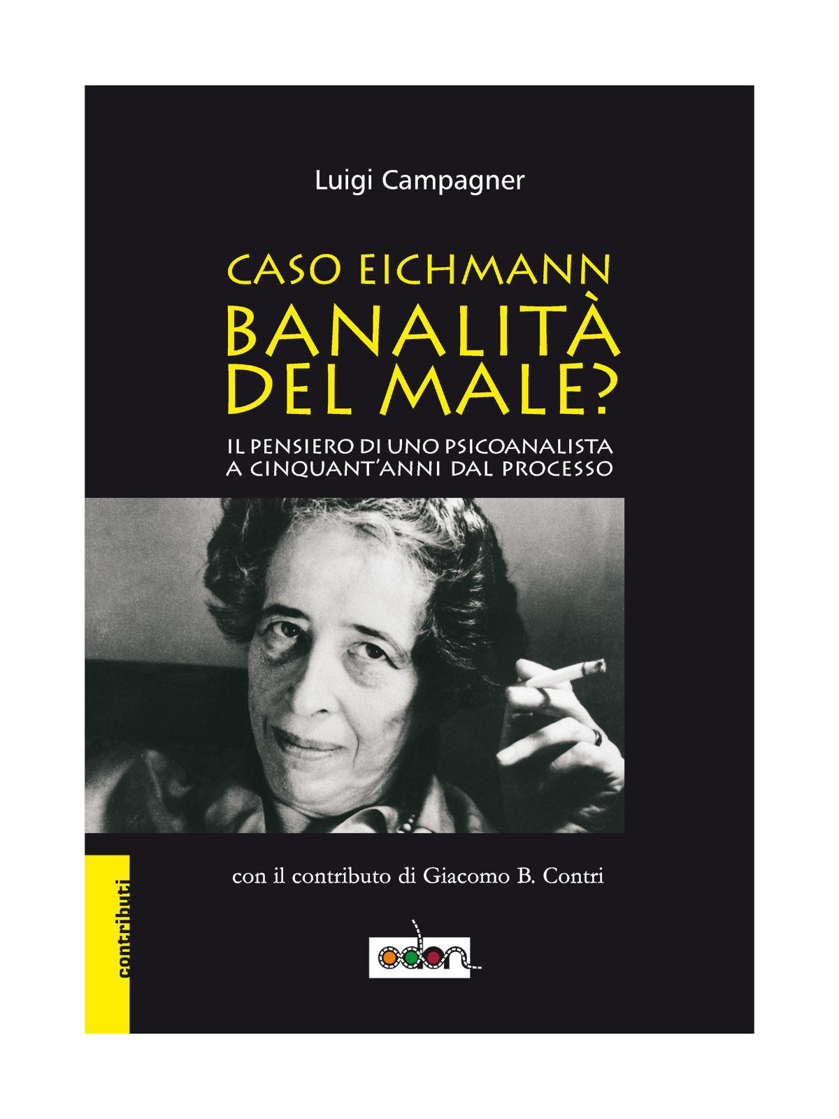 Immagine della copertina del libro Eichmann, la banalità del male