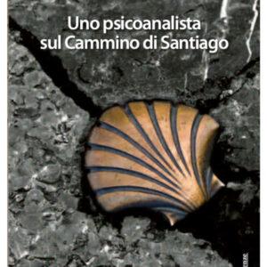 Immagine della copertina del libro Uno psicoanalista sul Cammino di Santiago